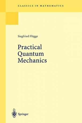9783540650355-3540650350-Practical Quantum Mechanics (Classics in Mathematics)