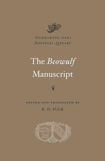 9780674052956-0674052951-The Beowulf Manuscript: Complete Texts and The Flight at Finnsburg (Dumbarton Oaks Medieval Library)