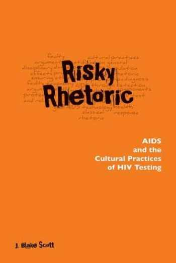 9780809324958-0809324954-Risky Rhetoric: AIDS and the Cultural Practices of HIV Testing
