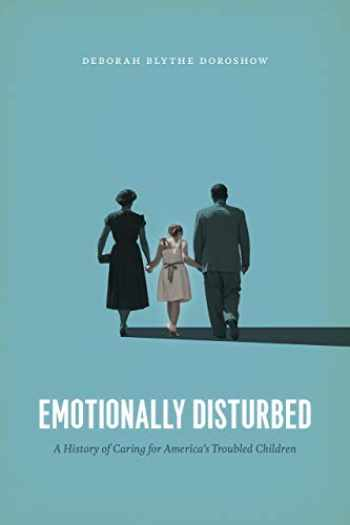 9780226621432-022662143X-Emotionally Disturbed: A History of Caring for America's Troubled Children