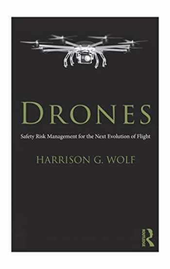 9781138203556-1138203556-Drones: Safety Risk Management for the Next Evolution of Flight