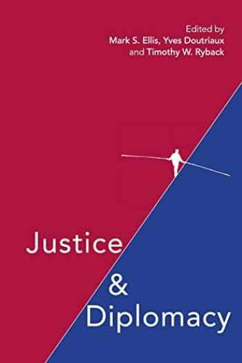 9781108441711-1108441718-Justice and Diplomacy: Resolving Contradictions in Diplomatic Practice and International Humanitarian Law