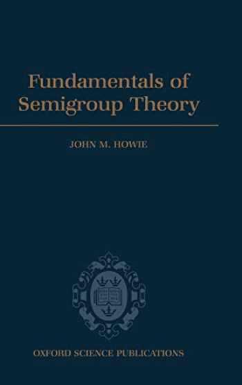 9780198511946-0198511949-Fundamentals of Semigroup Theory (London Mathematical Society Monographs (12))