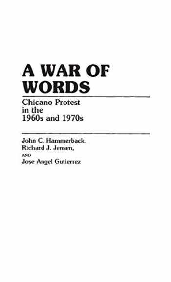 9780313248252-0313248257-A War of Words: Chicano Protest in the 1960s and 1970s (Contributions in Ethnic Studies)