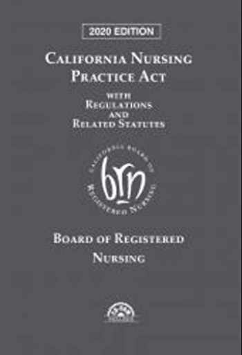 9781522192046-1522192042-California Nursing Practice Act With Regulations and Related Statutes