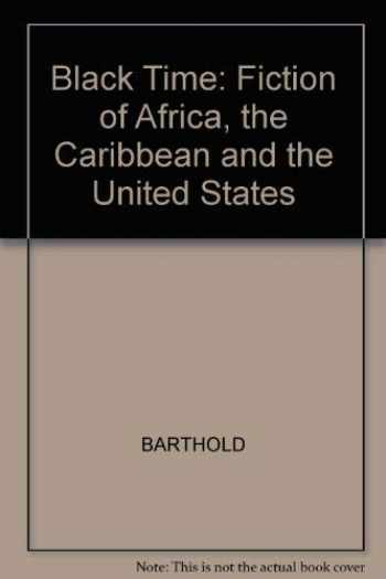 9780300025736-0300025734-Black Time: Fiction of Africa, the Caribbean, and the United States