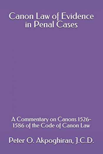 9781543113846-1543113842-Canon Law of Evidence in Penal Cases: A Commentary on Canons 1526-1586 of the Code of Canon Law