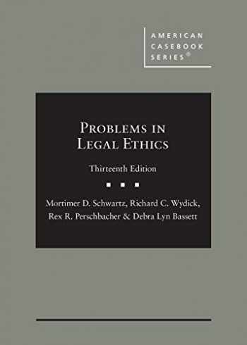 9781647082581-1647082587-Problems in Legal Ethics (American Casebook Series)