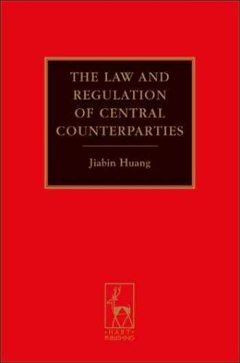 9781849460514-1849460515-The Law and Regulation of Central Counterparties