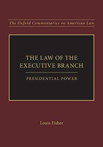 9780199382118-0199382115-The Law of the Executive Branch: Presidential Power (Oxford Commentaries on American Law)