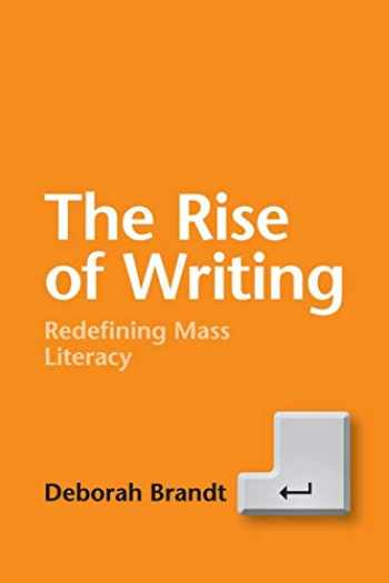 9781107462113-1107462118-The Rise of Writing: Redefining Mass Literacy