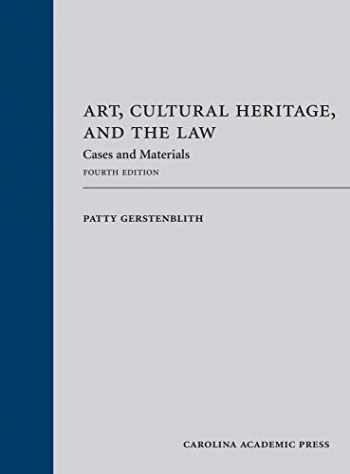 9781531007652-1531007651-Art, Cultural Heritage, and the Law: Cases and Materials, Fourth Edition