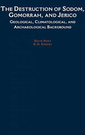 9780195090949-0195090942-The Destruction of Sodom, Gomorrah, and Jericho: Geological, Climatological, and Archaeological Background