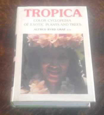 9780911266245-0911266240-Tropica: Color Cyclopedia of Exotic Plants and Trees From the Tropics and Subtropics, for Warm Region Horticulture in Cool Climate: The Sheltered Indoors