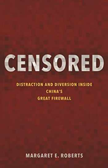 9780691204000-0691204004-Censored: Distraction and Diversion Inside China's Great Firewall