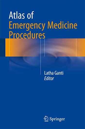 9781493925063-1493925067-Atlas of Emergency Medicine Procedures