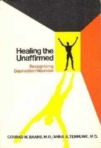 9780818903939-0818903937-Healing the Unaffirmed: Recognizing Deprivation Neurosis
