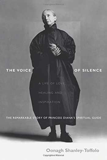 9780757300349-0757300340-The Voice of Silence: A Life of Love, Healing and Inspiration; The Remarkable Story of Princess Diana's Spiritual Guide