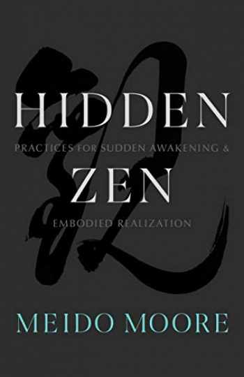 9781611808469-1611808464-Hidden Zen: Practices for Sudden Awakening and Embodied Realization