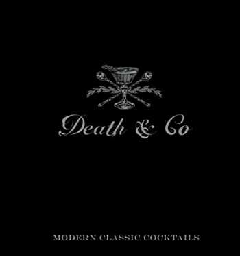 9781607745259-1607745259-Death & Co: Modern Classic Cocktails
