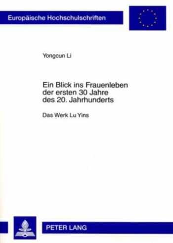 9783631592526-3631592523-Ein Blick ins Frauenleben der ersten 30 Jahre des 20. Jahrhunderts: Das Werk Lu Yins (Europäische Hochschulschriften / European University Studies / ... Universitaires Européennes) (German Edition)