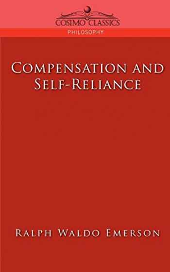 9781596052802-1596052805-Compensation and Self-Reliance (Cosimo Classics Philosophy)