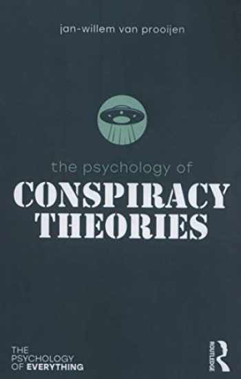 9781138696105-1138696102-The Psychology of Conspiracy Theories (The Psychology of Everything)
