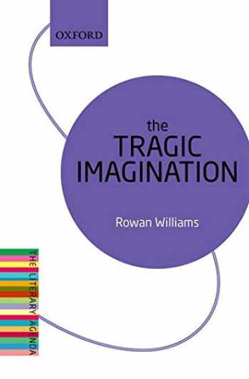9780198736417-019873641X-The Tragic Imagination (The Literary Agenda)