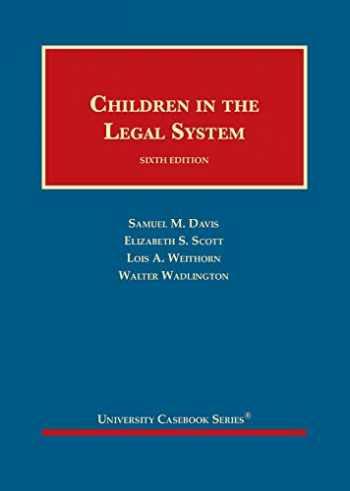 9781642426649-1642426644-Children in the Legal System (University Casebook Series)