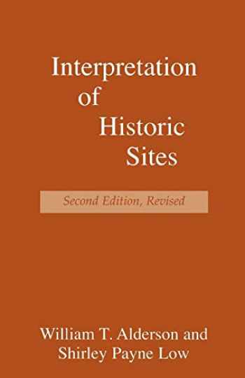 9780761991625-076199162X-Interpretation of Historic Sites (American Association for State and Local History Book Series)