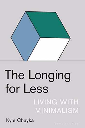9781635572100-163557210X-The Longing for Less: Living with Minimalism