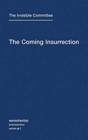 9781584350804-1584350806-The Coming Insurrection (Semiotext(e) / Intervention Series)