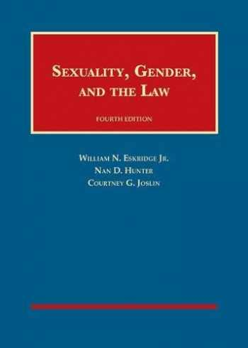 9781634605298-1634605292-Sexuality, Gender, and the Law (University Casebook Series)