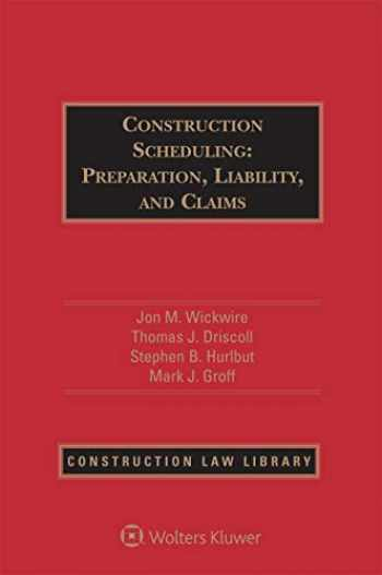 9781543801408-1543801404-Construction Scheduling: Preparation, Liability, and Claims