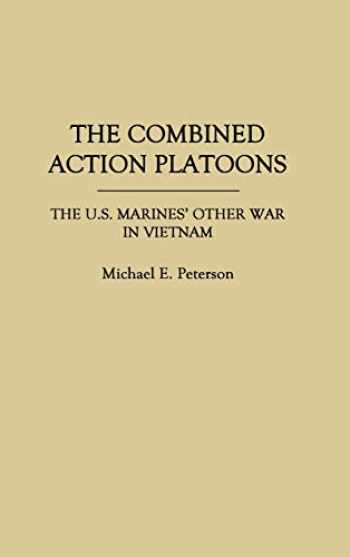 9780275932589-0275932583-The Combined Action Platoons: The U.S. Marines' Other War in Vietnam