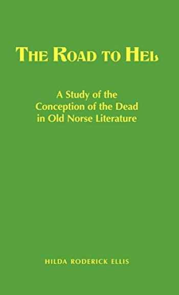 9780837100708-0837100704-The Road to Hel: A Study of the Conception of the Dead in Old Norse Literature