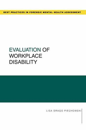 9780195341096-0195341090-Evaluation of Workplace Disability (Best Practices for Forensic Mental Health Assessments)