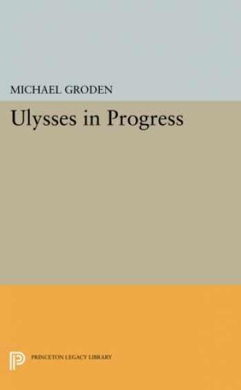 9780691609751-0691609756-ULYSSES in Progress (Princeton Legacy Library)