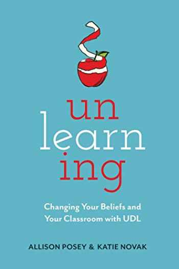 9781930583443-1930583443-Unlearning: Changing Your Beliefs and Your Classroom with UDL