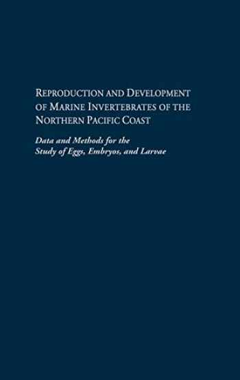 9780295965239-0295965231-Reproduction and Development of Marine Invertebrates of the Northern Pacific Coast: Data and Methods for the Study of Eggs, Embryos, and Larvae