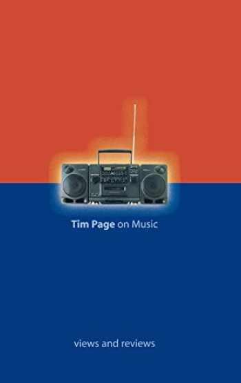 9781574670769-157467076X-Tim Page on Music: Views and Reviews (Amadeus)