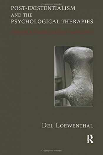 9781855758469-1855758466-Post-existentialism and the Psychological Therapies: Towards a Therapy without Foundations
