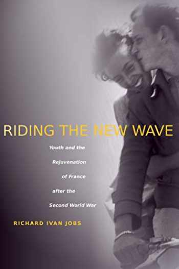 9780804754538-0804754535-Riding the New Wave: Youth and the Rejuvenation of France after the Second World War