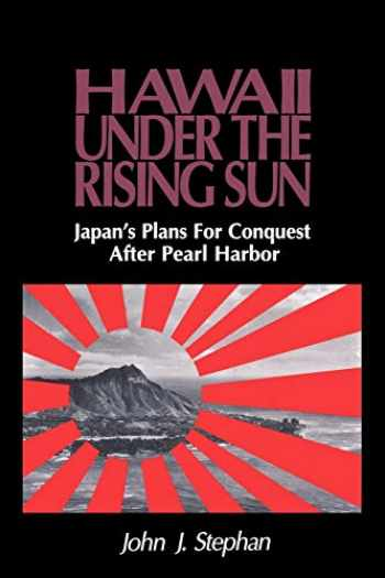 9780824825508-0824825500-Hawaii Under the Rising Sun: Japan's Plans for Conquest After Pearl Harbor