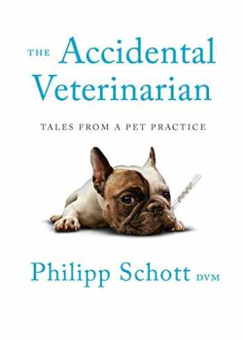 9781770414808-1770414800-The Accidental Veterinarian: Tales from a Pet Practice