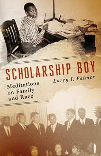 9781589881457-1589881451-Scholarship Boy: Meditations on Family and Race