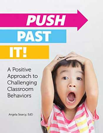 9780876598153-0876598157-Push Past It!: A Positive Approach to Challenging Classroom Behaviors