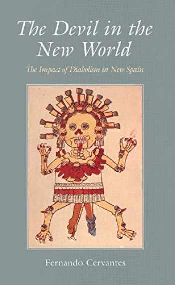 9780300068894-0300068891-The Devil in the New World: The Impact Of Diabolism In New Spain