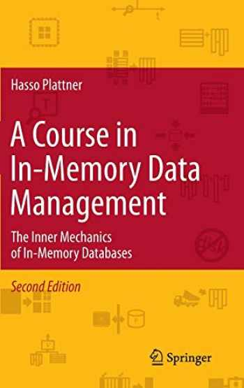 9783642552694-3642552692-A Course in In-Memory Data Management: The Inner Mechanics of In-Memory Databases