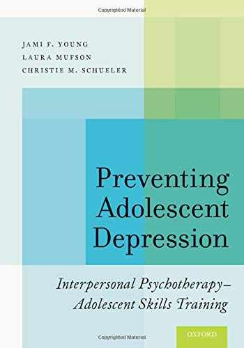 9780190243180-019024318X-Preventing Adolescent Depression: Interpersonal Psychotherapy-Adolescent Skills Training